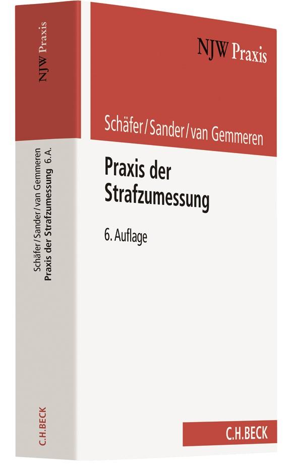 Praxis der Strafzumessung | Schäfer / Sander / van Gemmeren | 6., neu bearbeitete und erweiterte Auflage, 2017 | Buch (Cover)