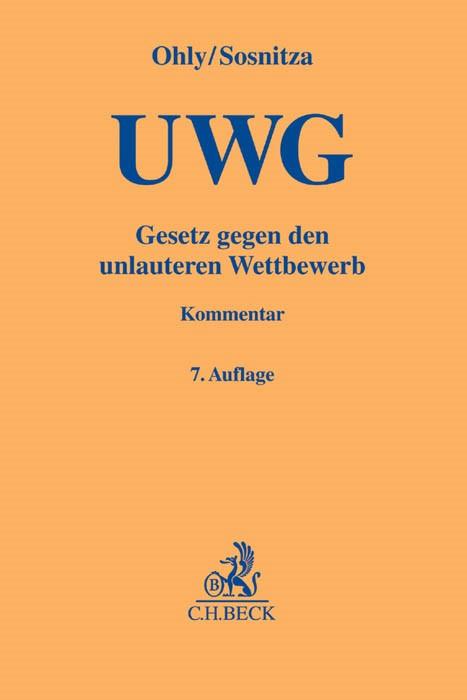 Gesetz gegen den unlauteren Wettbewerb: UWG | Ohly / Sosnitza | 7., neu bearbeitete Auflage, 2016 | Buch (Cover)