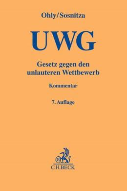 Abbildung von Ohly / Sosnitza | Gesetz gegen den unlauteren Wettbewerb: UWG | 7. Auflage | 2016 | beck-shop.de