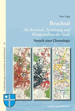 Abbildung von Lupp | Bruchsal Alt-Bruchsal, Zerstörung und Wiederaufbau der Stadt | 1. Auflage | 2015 | beck-shop.de