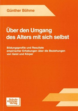Abbildung von Böhme | Über den Umgang des Alters mit sich selbst | 2004 | Bildungsprofile und Resultate ...