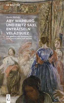 Abbildung von Hellwig | Aby Warburg und Fritz Saxl enträtseln Velázquez | 1. Auflage | 2015 | beck-shop.de