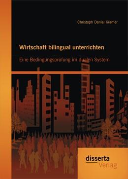 Abbildung von Kramer   Wirtschaft bilingual unterrichten: Eine Bedingungsprüfung im dualen System   Erstauflage   2015