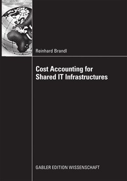 Abbildung von Brandl | Cost Accounting for Shared IT Infrastructures | 2008 | 2014