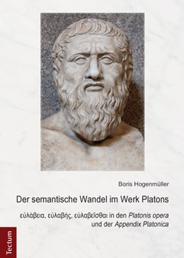 Abbildung von Hogenmüller | Der semantische Wandel im Werk Platons | 2015 | Eulabeia, eulabes, eulabeistha...
