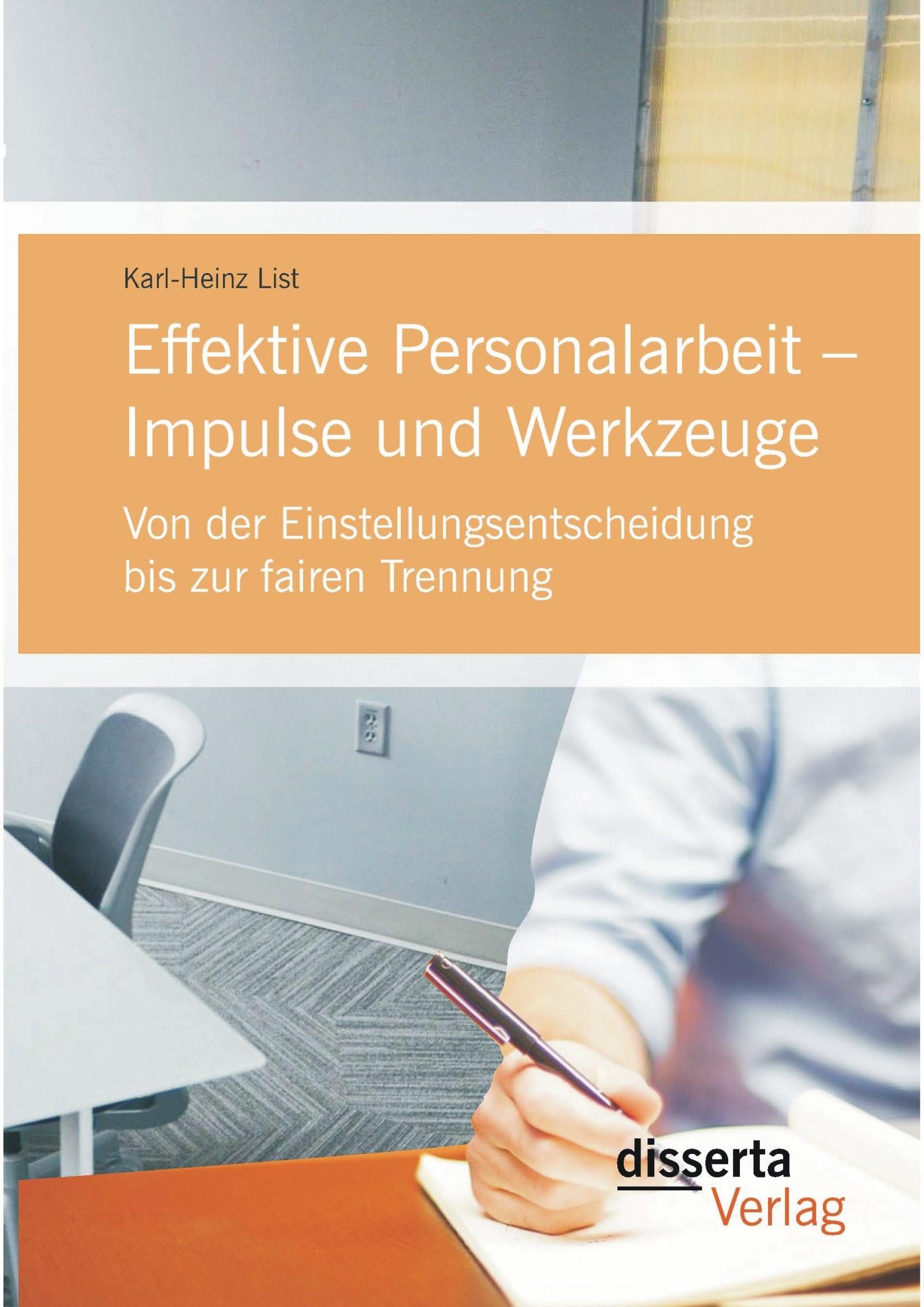 Effektive Personalarbeit – Impulse und Werkzeuge: Von der Einstellungsentscheidung bis zur fairen Trennung | List | Erstauflage, 2015 | Buch (Cover)