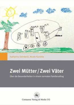 Abbildung von Steinbeck / Kastirke | Zwei Mütter / Zwei Väter | 2014 | 2015 | Über die Besonderheiten in ein... | 14