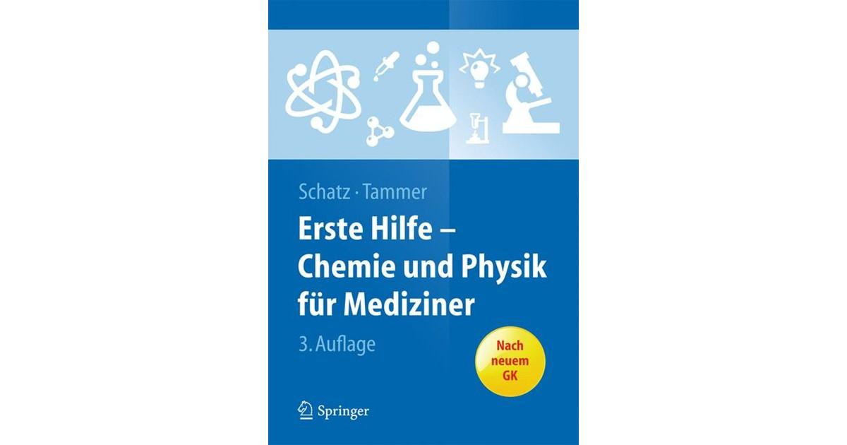 Erste Hilfe - Chemie und Physik für Mediziner   Schatz / Tammer   3 ...