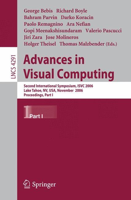 Advances in Visual Computing | Boyle / Parvin / Koracin / Nefian / Meenakshisundaram / Pascucci / Zara / Molineros / Theisel / Malzbender, 2006 | Buch (Cover)