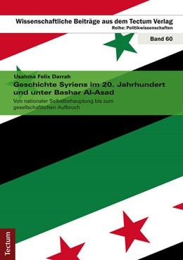 Abbildung von Darrah | Geschichte Syriens im 20. Jahrhundert und unter Bashar Al-Asad | 1. Auflage | 2015 | 60 | beck-shop.de