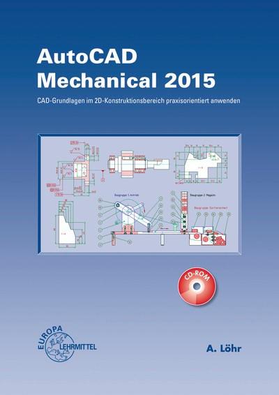 Abbildung von Löhr | AutoCAD Mechanical 2015 | 5. Auflage | 2015