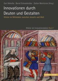 Abbildung von Melville / Schneidmüller / Weinfurter | Innovationen durch Deuten und Gestalten | 2014