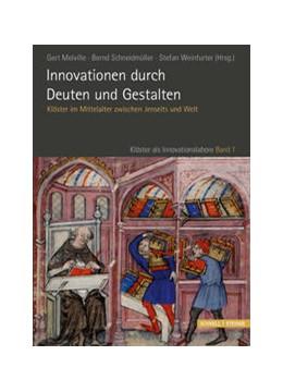 Abbildung von Melville / Schneidmüller / Weinfurter | Innovationen durch Deuten und Gestalten | 2014 | Klöster im Mittelalter zwische... | 1