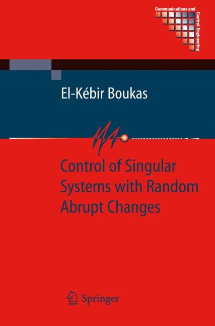Control of Singular Systems with Random Abrupt Changes   Boukas, 2008   Buch (Cover)