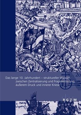 Abbildung von Albrecht / Kleinjung | Das lange 10. Jahrhundert | 2015 | Struktureller Wandel zwischen ... | 19