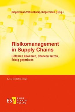 Abbildung von Siepermann / Vahrenkamp | Risikomanagement in Supply Chains | 2. Auflage | 2015 | beck-shop.de