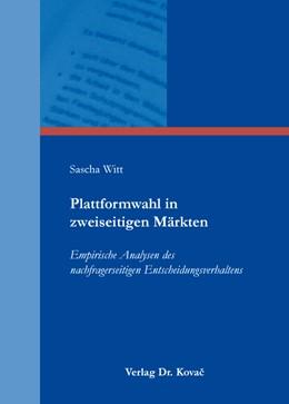 Abbildung von Witt   Plattformwahl in zweiseitigen Märkten   2015   Empirische Analysen des nachfr...   92