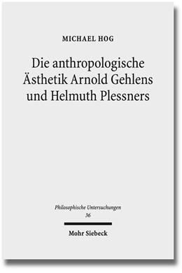 Abbildung von Hog | Die anthropologische Ästhetik Arnold Gehlens und Helmuth Plessners | 2015 | Entlastung der Kunst und Kunst... | 36