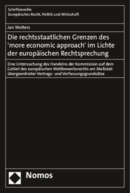Abbildung von Wolters   Die rechtsstaatlichen Grenzen des 'more economic approach' im Lichte der europäischen Rechtsprechung   2015   Eine Untersuchung des Handelns...   383