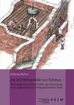 Abbildung von Wefers   Die Mühlenkaskade von Ephesos   1. Auflage   2015   118   beck-shop.de