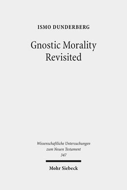 Abbildung von Dunderberg   Gnostic Morality Revisited   1. Auflage   2015   347   beck-shop.de