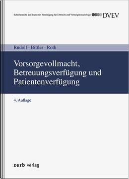 Abbildung von Bittler / Roth / Rudolf | Vorsorgevollmacht, Betreuungsverfügung und Patientenverfügung | 4. Auflage | 2015