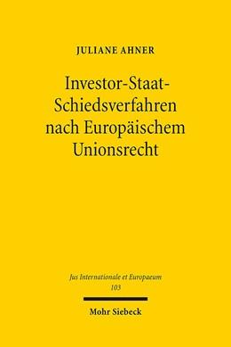 Abbildung von Ahner | Investor-Staat-Schiedsverfahren nach Europäischem Unionsrecht | 1. Auflage | 2015 | 103 | beck-shop.de
