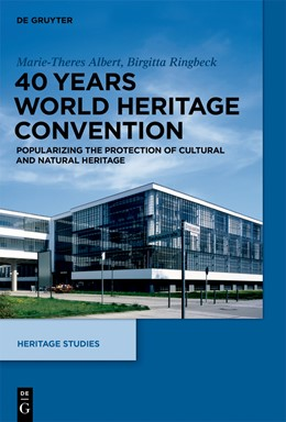 Abbildung von Albert / Ringbeck | 40 Years World Heritage Convention | 2015 | Popularizing the Protection of...