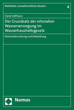 Abbildung von Hoffmann | Der Grundsatz der ortsnahen Wasserversorgung im Wasserhaushaltsgesetz | 2015 | Normuntersuchung und Entwicklu... | 4