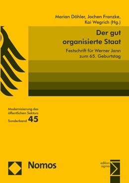 Abbildung von Döhler / Franzke / Wegrich | Der gut organisierte Staat | 2015 | Festschrift für Werner Jann zu...