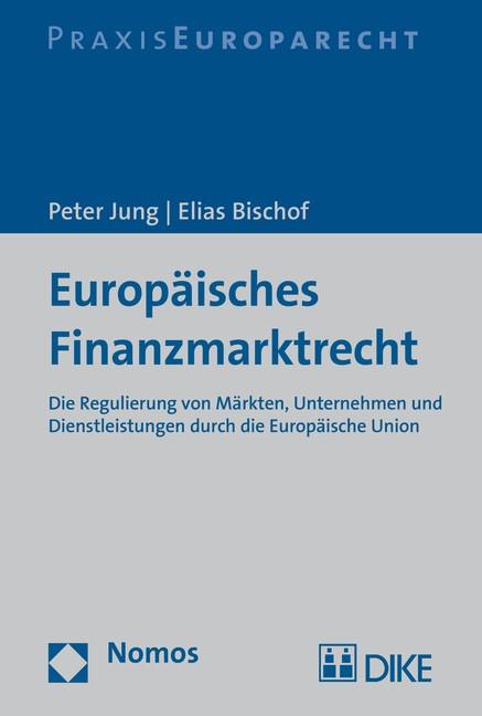 Europäisches Finanzmarktrecht | Jung / Bischof, 2015 | Buch (Cover)
