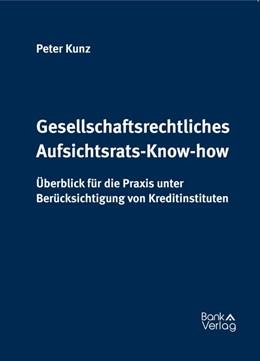 Abbildung von Kunz | Gesellschaftsrechtliches Aufsichtsrats-Know-how | 1. Auflage | 2014 | beck-shop.de
