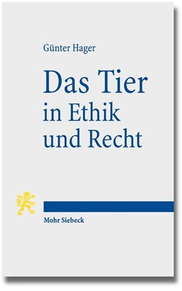 Abbildung von Hager   Das Tier in Ethik und Recht   1. Auflage   2015   beck-shop.de