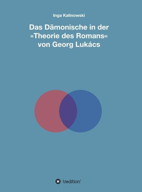 Das Dämonische in der »Theorie des Romans« von Georg Lukács | Kalinowski, 2015 | Buch (Cover)