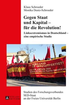 Abbildung von Deutz-Schroeder / Schroeder | Gegen Staat und Kapital – für die Revolution! | 2015 | Linksextremismus in Deutschlan... | 22