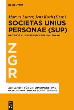 Abbildung von Lutter / Koch   Societas Unius Personae (SUP)   1. Auflage   2015   1   beck-shop.de