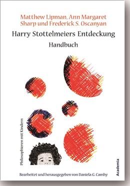 Abbildung von Lipman | Harry Stottelmeiers Entdeckung | 2., überarbeitete Auflage | 2014 | Handbuch für Eltern und Lehren...