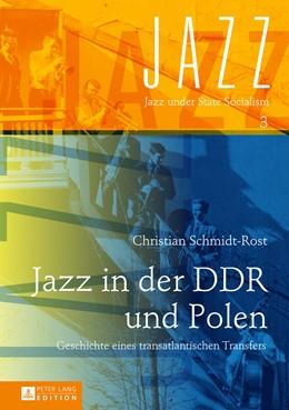 Abbildung von Schmidt-Rost   Jazz in der DDR und Polen   2015   Geschichte eines transatlantis...   3