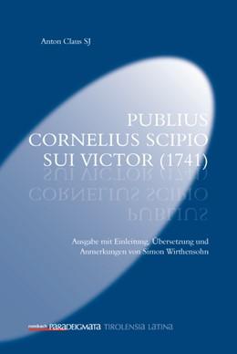 Abbildung von Wirthensohn   Anton Claus SJ Publius Cornelius Scipio sui victor (1741)   2015   Ausgabe mit Einleitung, Überse...   27