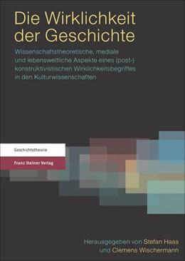 Abbildung von Haas / Wischermann   Die Wirklichkeit der Geschichte   1. Auflage   2015   beck-shop.de