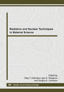 Abbildung von Dolmatov / Stepanov / Liventsov | Radiation and Nuclear Techniques in Material Science | 2015 | Selected, peer reviewed papers... | Volume 1084