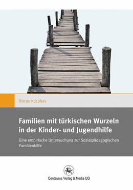 Abbildung von Kocabas | Familien mit türkischen Wurzeln in der Kinder- und Jugendhilfe | 2014 | 2015 | Eine empirische Untersuchung z... | 15