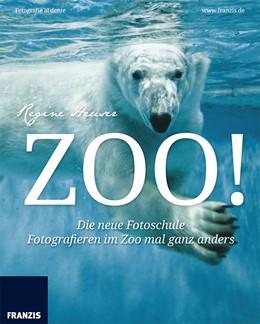 Abbildung von Heuser   Zoo! Fotografie al dente   2015   Die neue Fotoschule – Fotograf...