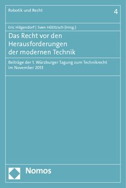 Abbildung von Hilgendorf / Hötitzsch | Das Recht vor den Herausforderungen der modernen Technik | 2015 | Beiträge der 1. Würzburger Tag... | 4