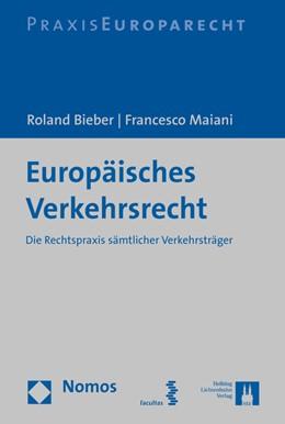 Abbildung von Bieber / Maiani | Europäisches Verkehrsrecht | 2015 | Die Rechtspraxis sämtlicher Ve...