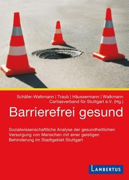 Abbildung von Schäfer-Walkmann / Traub / Häussermann | Barrierefrei gesund | 2015 | Sozialwissenschaftliche Analys...