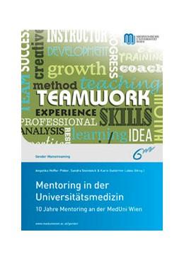 Abbildung von Hoffer-Pober / Steinböck / Gutiérrez-Lobos   Mentoring in der Universitätsmedizin   2015   10 Jahre Mentoring an der MedU...