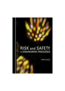 Abbildung von Lucic | Risk and Safety in Engineering Processes | 1. Auflage | 2015 | beck-shop.de