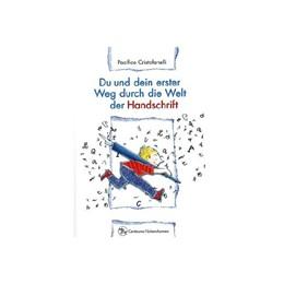 Abbildung von Cristofanelli | Du und dein erster Weg durch die Welt der Handschrift | 1. Auflage | 2015 | 45 | beck-shop.de