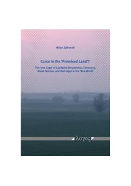 Abbildung von Zafirovski | Curse in the `Promised Land'? | 2015 | The `Iron Cage' of Capitalist ...
